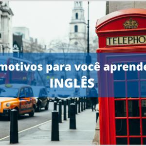7 motivos para aprender inglês o quanto antes